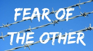 2017-2-19-slide-6-fear-of-the-other